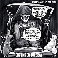 25 Entombed Tuesday